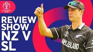 The Review - New Zealand vs Sri Lanka   NZ Brush Sri Lanka Aside!   ICC Cricket World Cup 2019