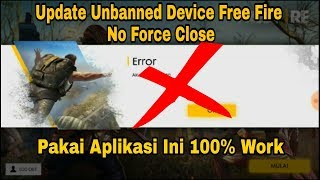UNBANNED DEVICE FREE FIRE NO FORCE CLOSE 100% Work