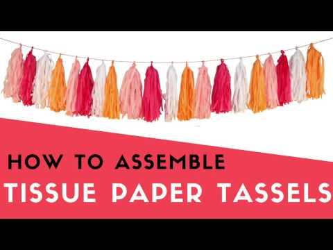 How to Assemble Tissue Paper Tassels
