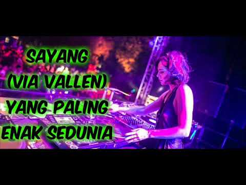 DJ TERBARU 2018 VIA VALLEN - SAYANG BREAKBEAT REMIX FULL BASS ( VDJ BABANG DEDEX BY ) 2K18