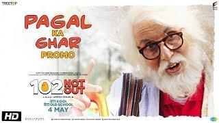 102 Not Out   Pagal Ka Ghar Promo   Amitabh Bachchan   Rishi Kapoor   Umesh Shukla   May 4