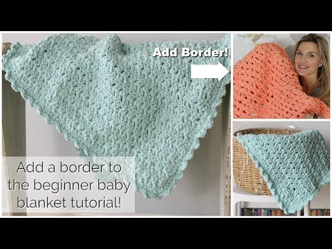 Add A Border To The Easy Crochet Baby Blanket Youtube