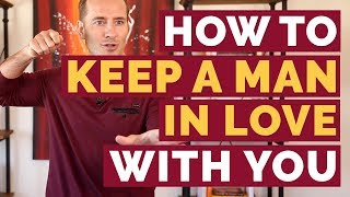 How to keep a man in love with you | Relationship Advice for Women by Mat Boggs