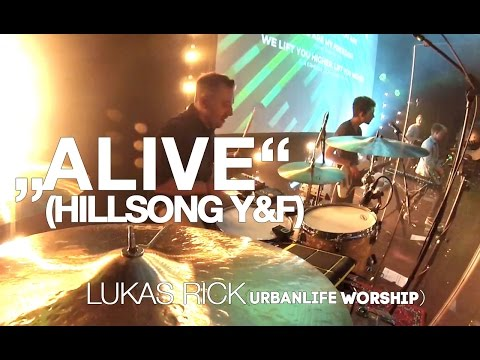 ALIVE Drum Cover (Hillsong Y&F) - LIVE DRUM CAM | URBAN LIFE WORSHIP (Lukas Rick)