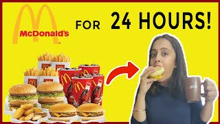 I ate only Mcdonalds for 24 hours😱 | gopsvlogs