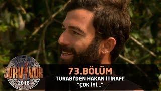 """Turabi'den Hakan itirafı! """"Çok iyi...""""   73.Bölüm   Survivor 2018"""