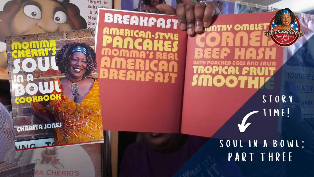 Momma Cherri - Soul In a Bowl Cookbook Breakfast Recipes (Story Time Part Three)! - YouTube