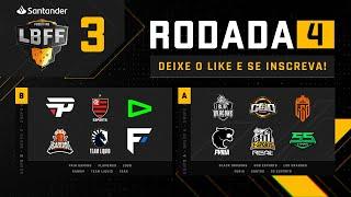 LBFF - Rodada 4 - Grupos B e A | Free Fire