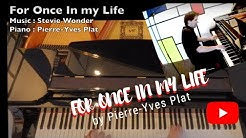 FOR ONCE IN MY LIFE - Piano by Pierre-Yves Plat