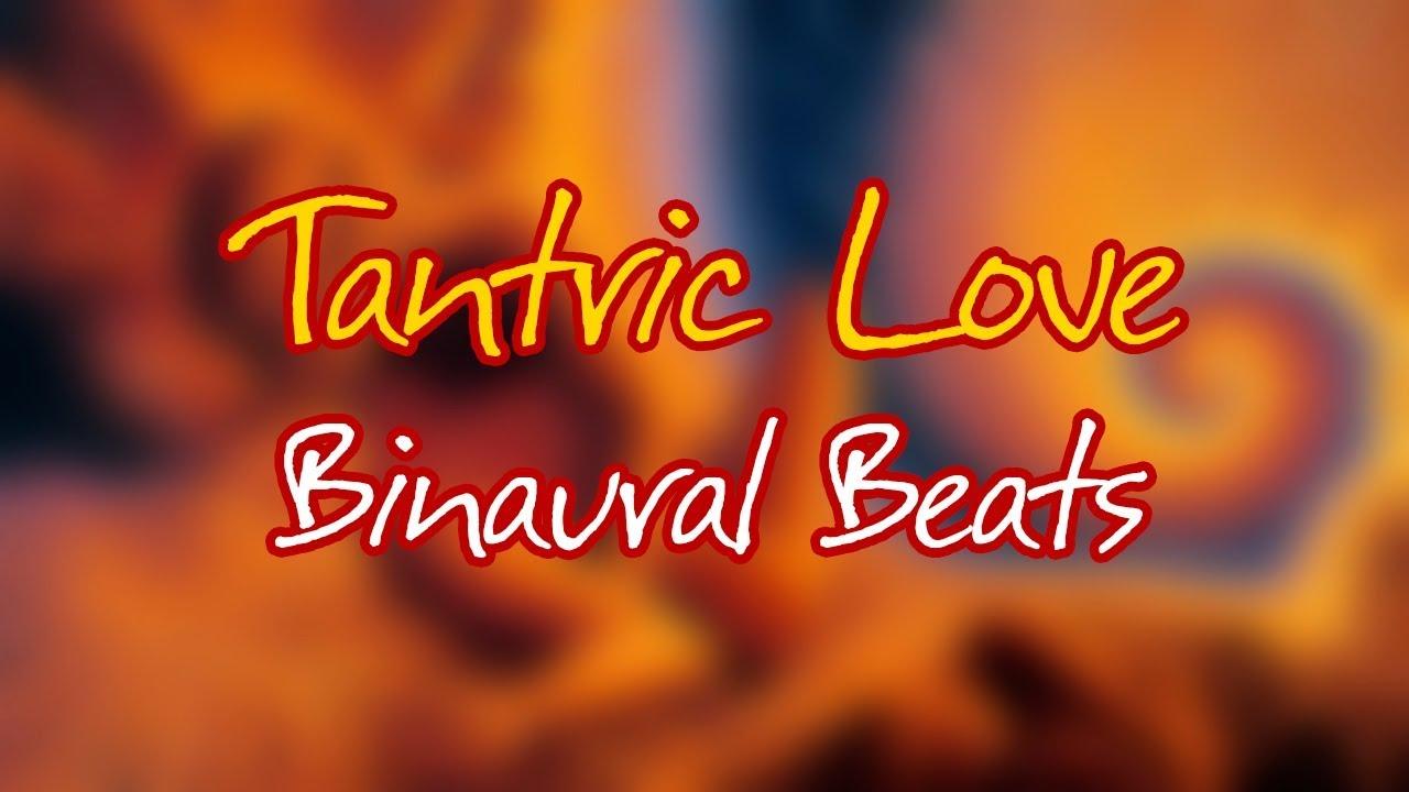 Music For Tantric Love Binaural Beats