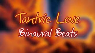 Music for Tantric Love (Binaural Beats) thumbnail