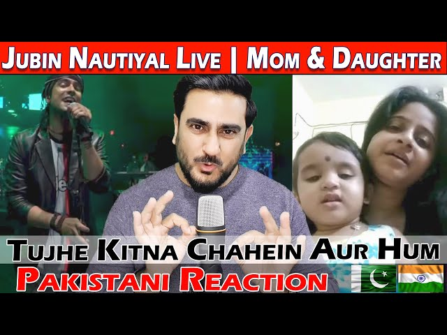 Tujhe Kitna Chahein Aur Hum | Kabir Singh | Jubin Nautiyal Live | Mom & Daughter | Reaction