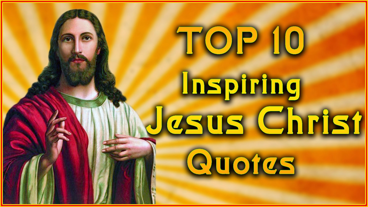 Jesus Inspirational Quotes Top 10 Jesus Christ Quotes  Inspirational Quotes  Youtube