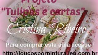 Projeto Tulipa e cartas – pintura em tecido por Cristina Ribeiro