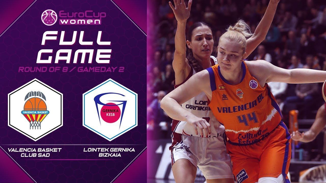 Valencia Basket Club SAD v Lointek Gernika Bizkaia - Full Game - EuroCup Women 2019