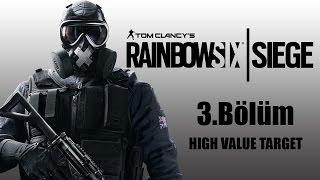Tom Clancy's Rainbow Six: Siege | 3.Bölüm | Görev 3 High Value Target
