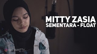 Sementara - Float |  Mitty Zasia Cover