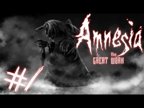 Amnesia: The Great Work - Part 1 | NEW HORRORS AWAIT! | Amnesia Custom Story
