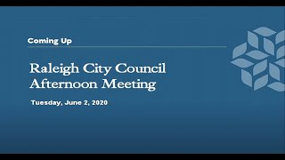 Raleigh City Council Afternoon Meeting - June 2, 2020
