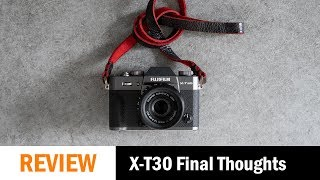 Fujifilm X-T30 Final Thoughts