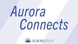 Aurora Connects Episode 18: Masterpiece Theatre