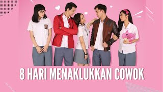 8HARI MENAKLUKKAN COWOK FULL MOVIE