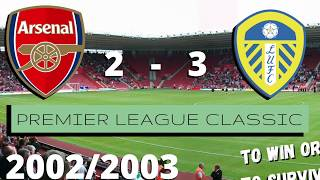 Download [Premier League Classic] Arsenal 2 - 3 Leeds United 2002/2003 - Highlights - Man Utd Win the League?
