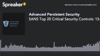 SANS Top 20 Critical Security Controls: 13-16 (made with Spreaker)