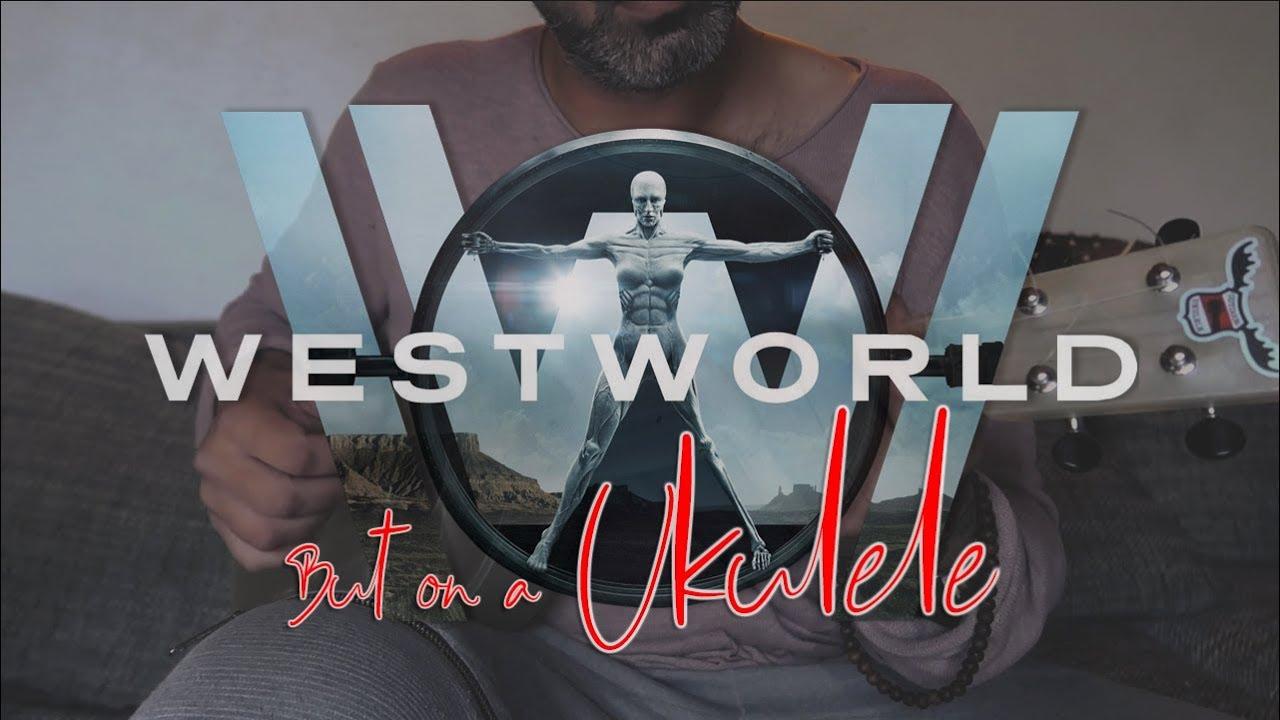 Westworld HBO - Theme Song - Ukulele fingerstyle