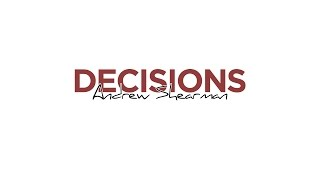 Andrwe Shearman - Decisions