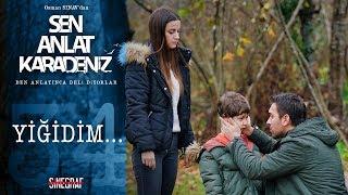Yiğit'in baba özlemi! - Sen Anlat Karadeniz 34.Bölüm