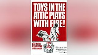 Toys In The Attic 1963 Drama - Dean Martin, Yvette Mimieux