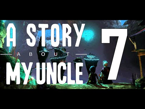 A Story About My Uncle [ Walkthrough - No Commentary ]   Part 7  