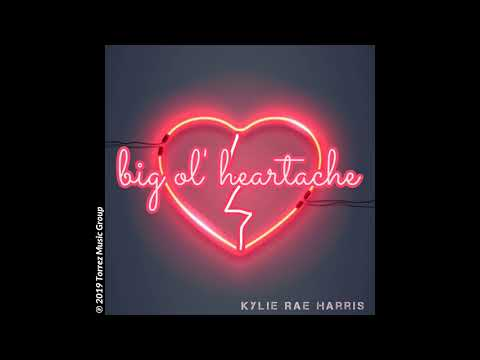 kylie-rae-harris---big-ol'-heartache-(audio-video)