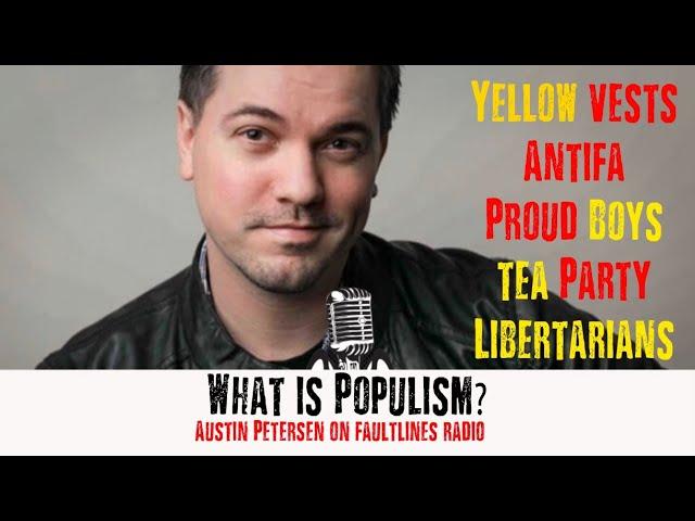 What is Populism? Ft. Austin Petersen
