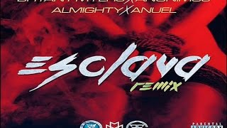 esclava remix letra anuel aa almighty bryant myers anonimus