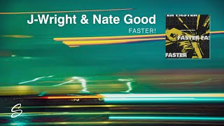 J-Wright & Nate Good - Faster! (Prod. Max Flynn)