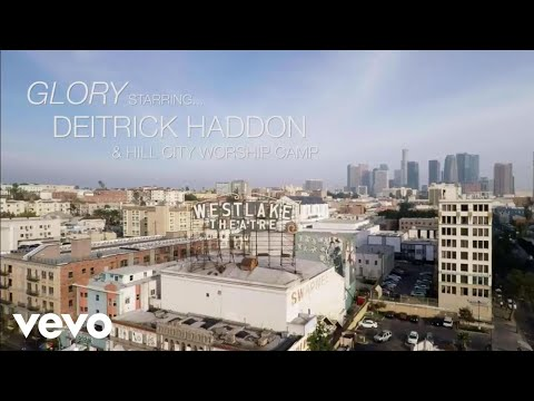 Deitrick Haddon - Glory ft. Hill City Worship Camp