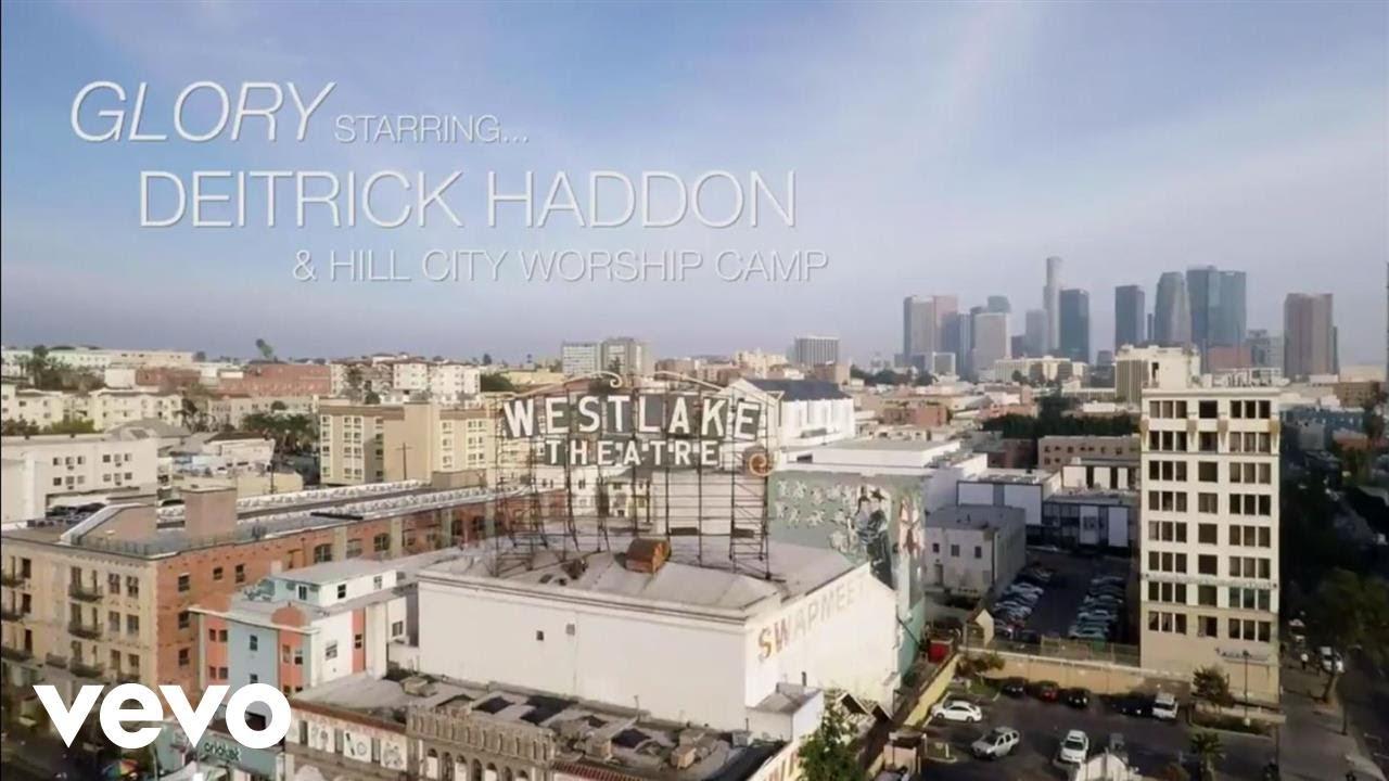 deitrick-haddon-glory-ft-hill-city-worship-camp-deitrickhaddonvevo