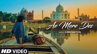 Ae Mere Des  Song | Jubin Nautiyal  | Lalit Prabhakar | Latest Hindi Song 2019 | T-Series