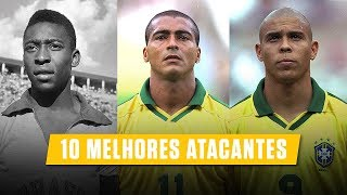 Top 10 Strikers of All Time | Brazilians