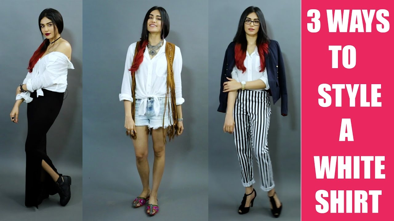 Commando 2's Adah Sharma shows us 3 ways to style a basic white shirt | Fashion Tips | Style Ti