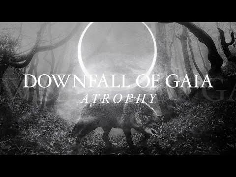 """Downfall of Gaia """"Atrophy"""" (FULL ALBUM)"""