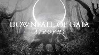 Downfall of Gaia – Atrophy (FULL ALBUM)
