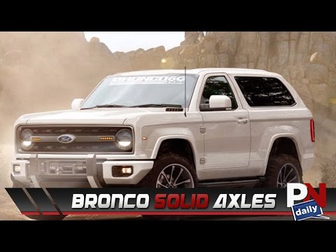 Will The New Bronco Have Solid Axles Front & Back?