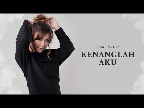 Tami Aulia - Kenanglah Aku | Official Video Lirik
