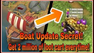 GET 2 MILLION LOOT CART EVERYTIME | BOAT UPDATE SECRET | CLASH OF CLANS