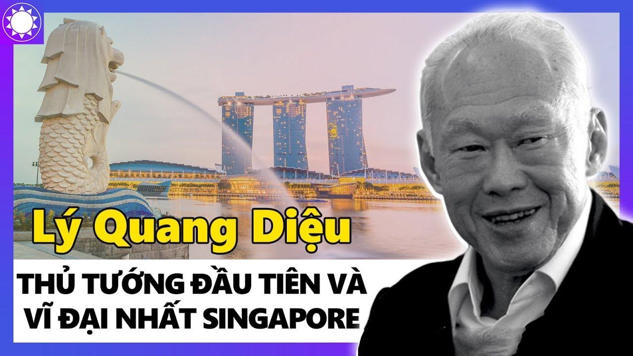 Lý Quang Diệu – Thủ Tướng Đầu Tiên Và Vĩ Đại Nhất Singapore