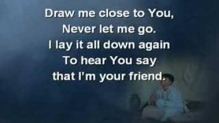 Draw Me Close To You