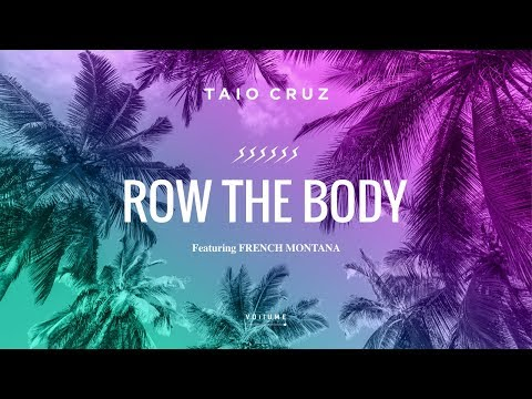 Taio Cruz – Row The Body ft. French Montana